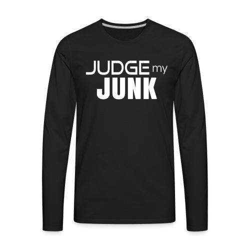 Judge my Junk Tshirt 03 - Men's Premium Long Sleeve T-Shirt