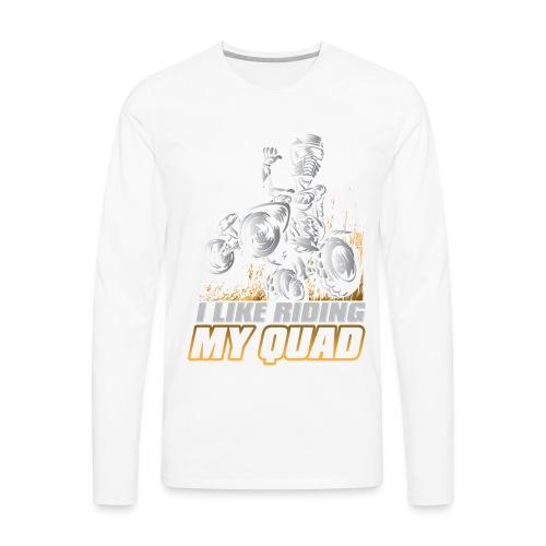 ATV Quad Like Stunt Rider - Men's Premium Long Sleeve T-Shirt