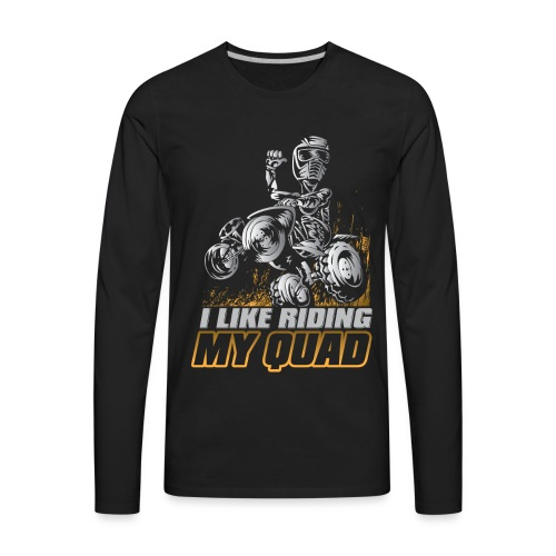 ATV Quad Like Stunt Rider - Men's Premium Long Sleeve T-Shirt