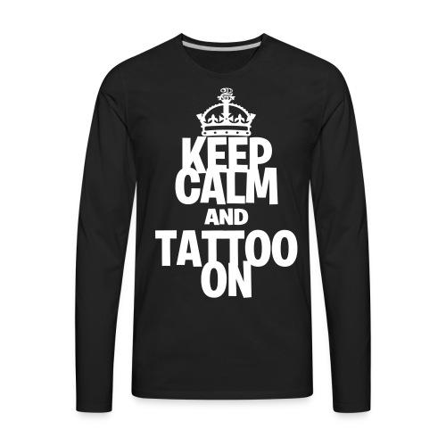 Keep Calm and Tattoo On vector - Men's Premium Long Sleeve T-Shirt