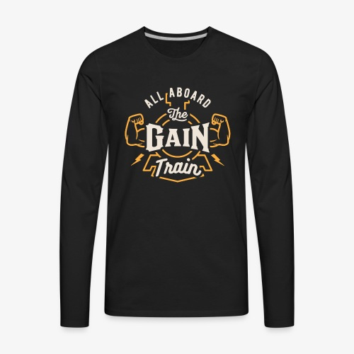 All Aboard The Gain Train - Men's Premium Long Sleeve T-Shirt