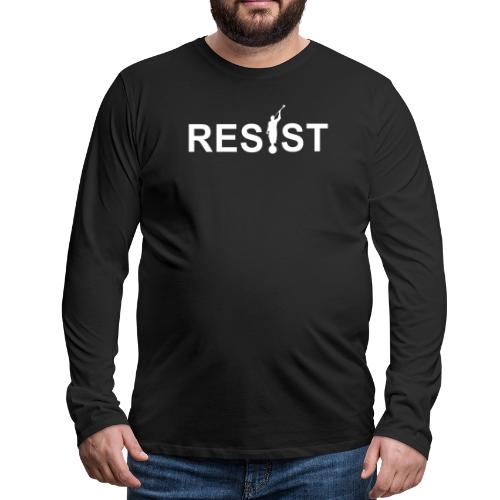 Resist - Men's Premium Long Sleeve T-Shirt