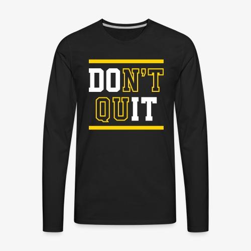 Don't Quit (Do It) - Men's Premium Long Sleeve T-Shirt