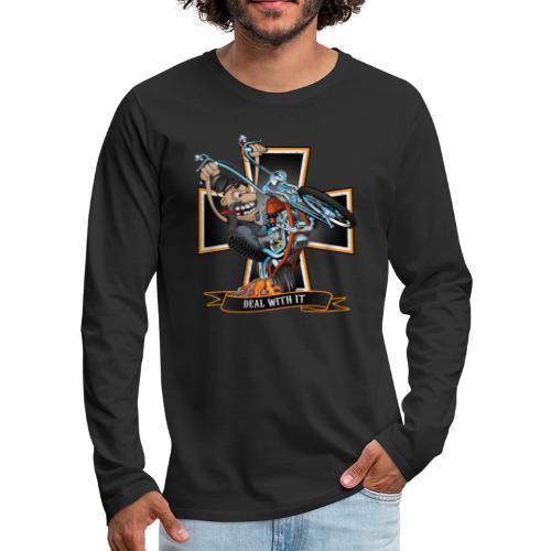 Deal with it - funny biker riding a chopper - Men's Premium Long Sleeve T-Shirt