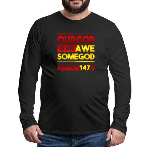Our God is an Awesome God - Men's Premium Long Sleeve T-Shirt