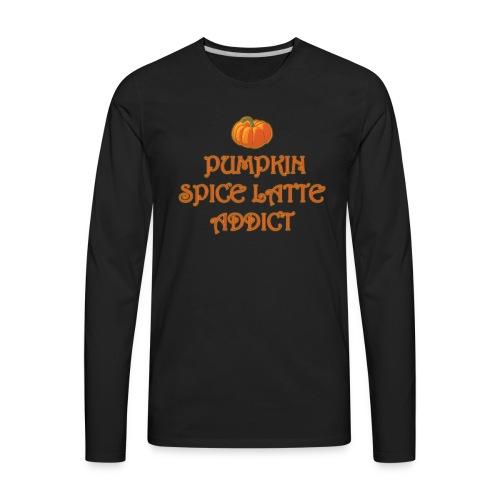 PumpkinSpiceAddict - Men's Premium Long Sleeve T-Shirt