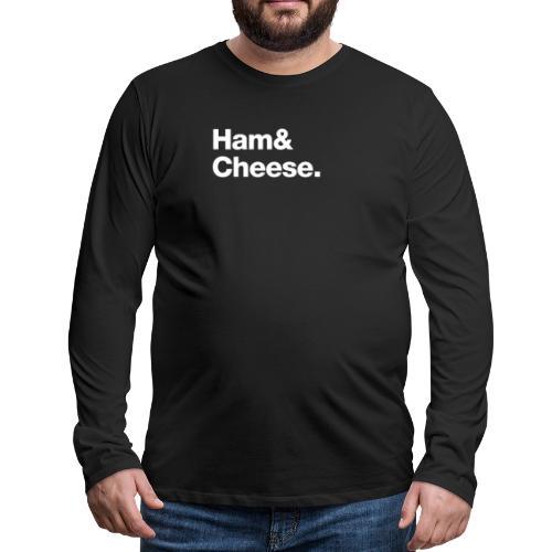 Ham & Cheese. - Men's Premium Long Sleeve T-Shirt