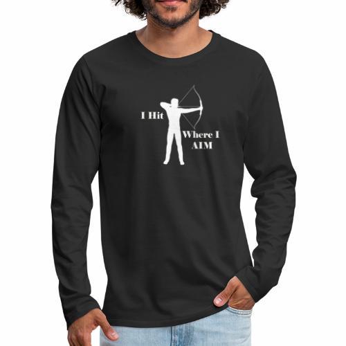 I Hit Where I AIM 1 - Men's Premium Long Sleeve T-Shirt