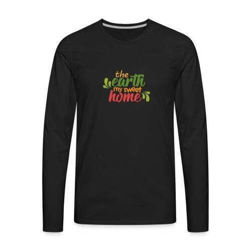 The Earth My Sweet Home - Men's Premium Long Sleeve T-Shirt