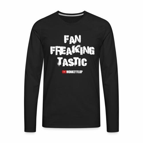 Fan Freaking Tastic - Men's Premium Long Sleeve T-Shirt