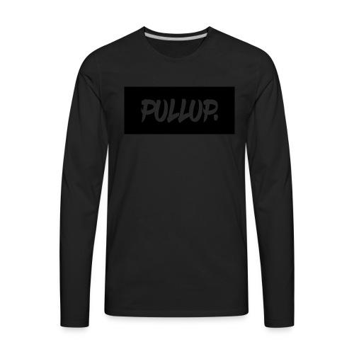 Pull-up original - Men's Premium Long Sleeve T-Shirt
