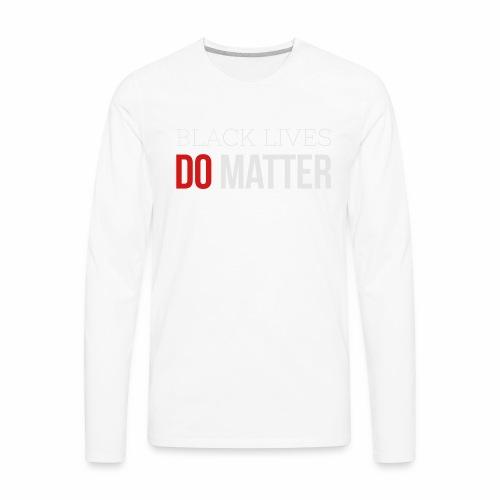 BLACK LIVES MATTER W&R - Men's Premium Long Sleeve T-Shirt