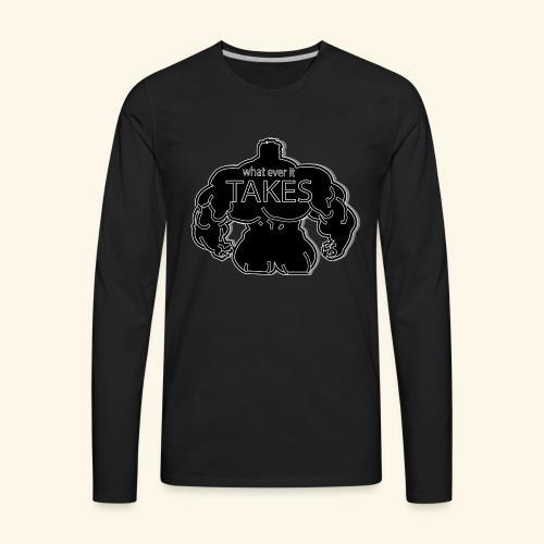 wat ever it takes - Men's Premium Long Sleeve T-Shirt