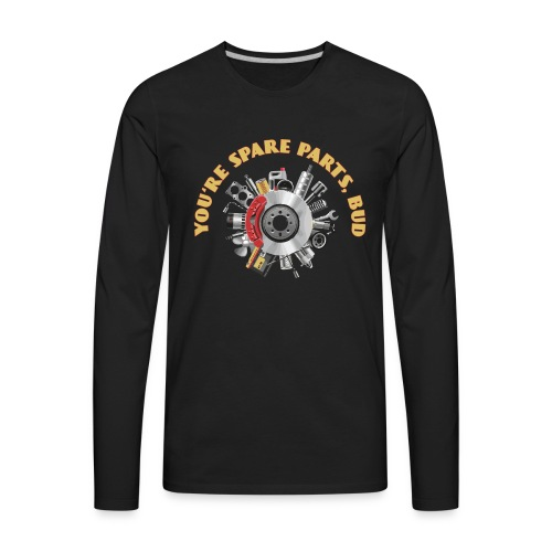 Letterkenny - You Are Spare Parts Bro - Men's Premium Long Sleeve T-Shirt