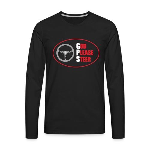 GPS - God Please Steer - Men's Premium Long Sleeve T-Shirt