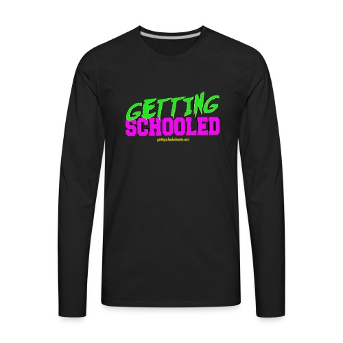Getting Schooled Neon Title - Men's Premium Long Sleeve T-Shirt