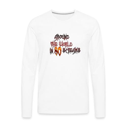 Around The World in 80 Screams - Men's Premium Long Sleeve T-Shirt