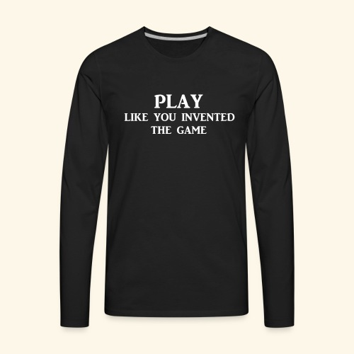 play like game wht - Men's Premium Long Sleeve T-Shirt