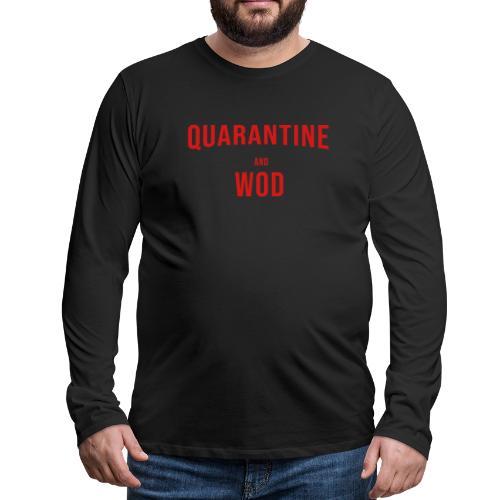 QUARANTINE & WOD - Men's Premium Long Sleeve T-Shirt