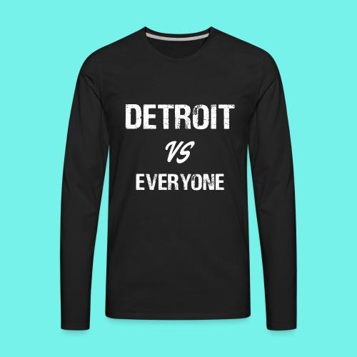 Detroit VS Everyone T-Shirt Funny Michigan Gift - Men's Premium Long Sleeve T-Shirt