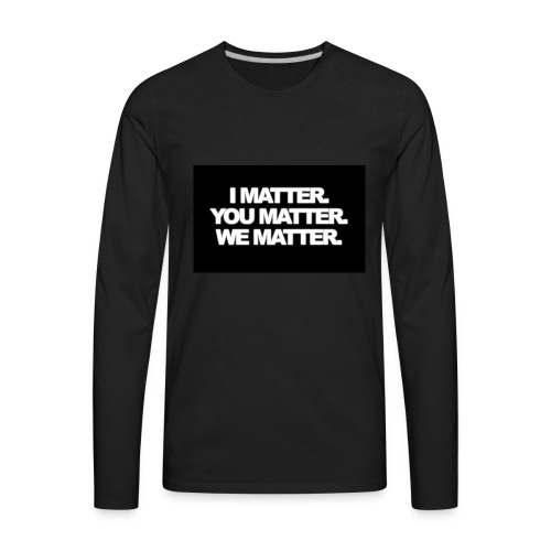 We matter - Men's Premium Long Sleeve T-Shirt