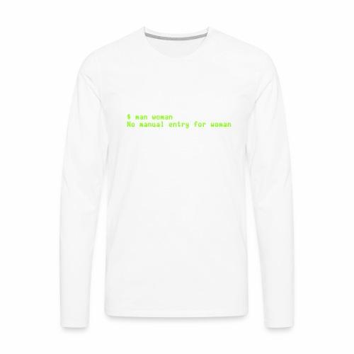 man woman. No manual entry for woman - Men's Premium Long Sleeve T-Shirt