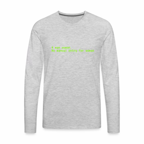 man woman. No manual entry for woman - Men's Premium Long Sleeve T-Shirt