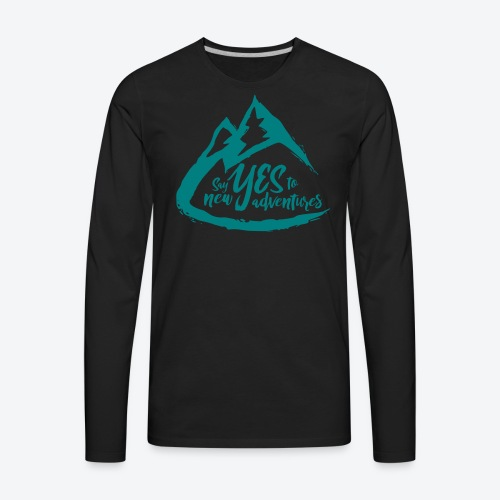 Say Yes to Adventure - Coloured - Men's Premium Long Sleeve T-Shirt