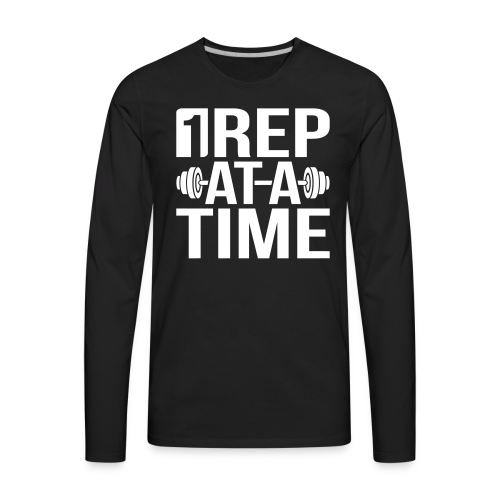 1Rep at a Time - Men's Premium Long Sleeve T-Shirt
