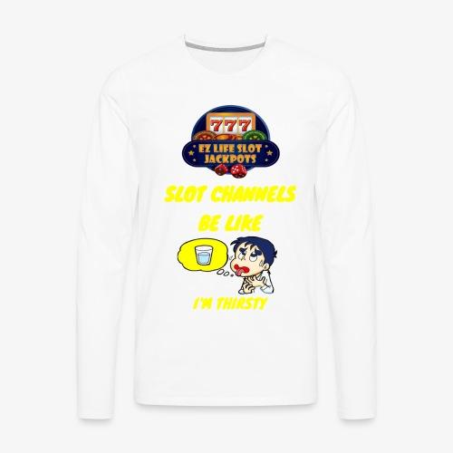 THIRSTY - Men's Premium Long Sleeve T-Shirt