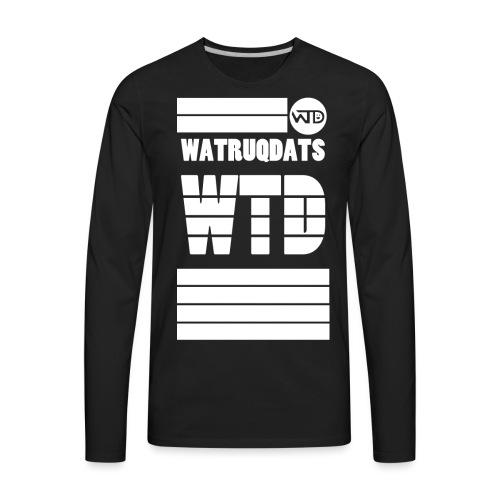 WTD Shirt (White on Black) - Men's Premium Long Sleeve T-Shirt