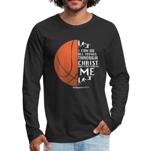 Philippians 4:13 - Basketball - Men's Premium Long Sleeve T-Shirt