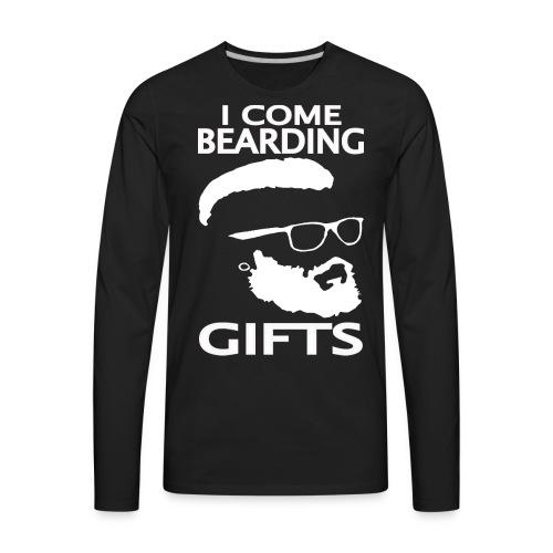 I Come Bearding Gift Shirt - Men's Premium Long Sleeve T-Shirt
