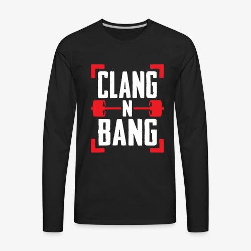 Clang N Bang - Men's Premium Long Sleeve T-Shirt