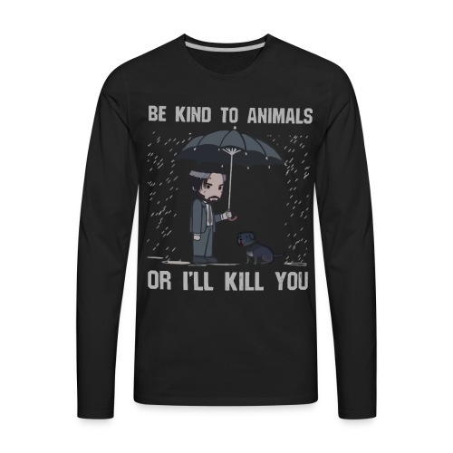 Be kind to animals or I'll kill you halloween - Men's Premium Long Sleeve T-Shirt