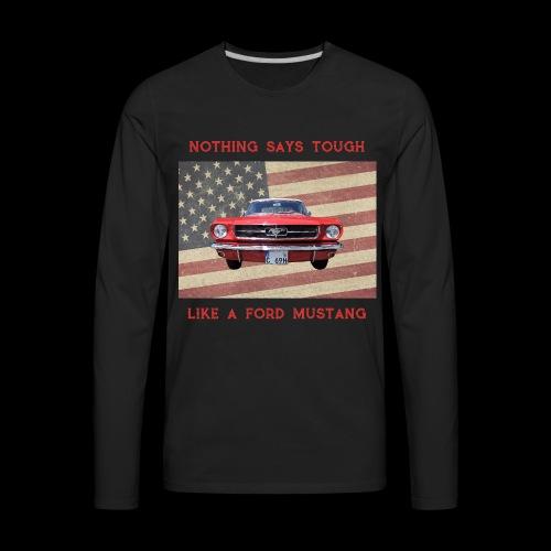 Mustang Tough - Men's Premium Long Sleeve T-Shirt
