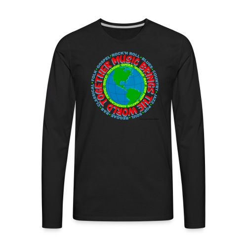Music Brings the World Together - Men's Premium Long Sleeve T-Shirt
