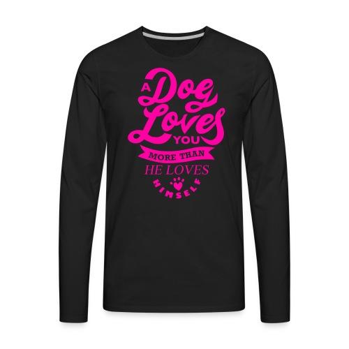 A dog loves you more than he loves himself - Men's Premium Long Sleeve T-Shirt
