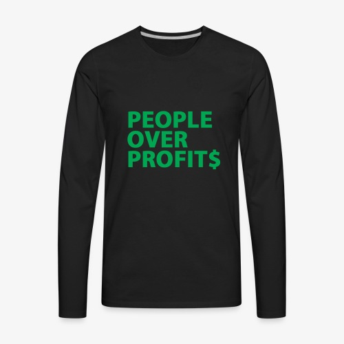 People Over Profits - Men's Premium Long Sleeve T-Shirt