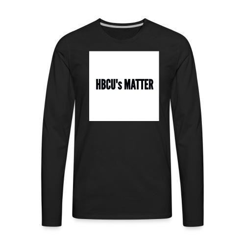 HBCU's Matter - Men's Premium Long Sleeve T-Shirt