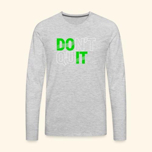 DON'T QUIT #4 - Men's Premium Long Sleeve T-Shirt