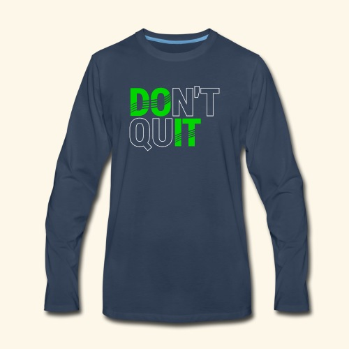 DON'T QUIT #4 - Men's Premium Long Sleeve T-Shirt