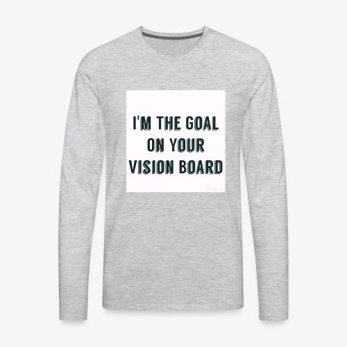 I'm YOUR goal - Men's Premium Long Sleeve T-Shirt