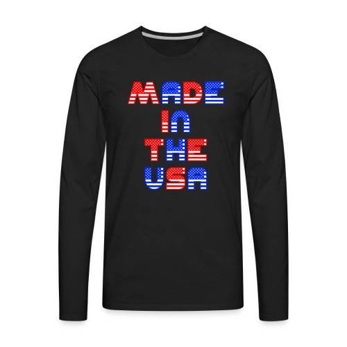 Made In the USA Patriotic United States - Men's Premium Long Sleeve T-Shirt