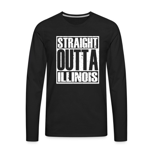 Straight Outta Illinois - Men's Premium Long Sleeve T-Shirt