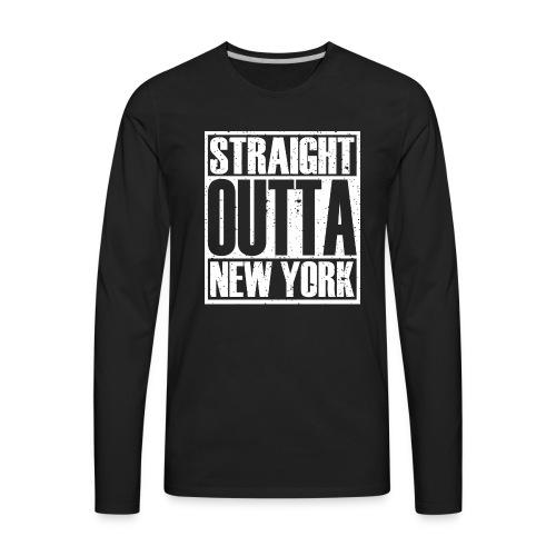 Straight Outta New York - Men's Premium Long Sleeve T-Shirt