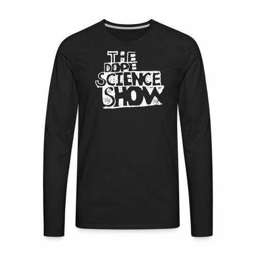 The Dope Science Show - Men's Premium Long Sleeve T-Shirt
