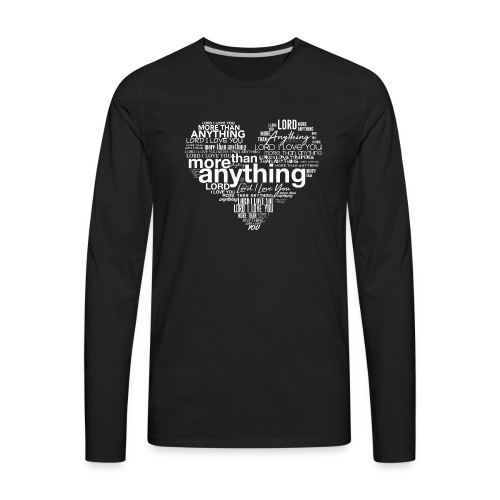 More Than Anything II - Men's Premium Long Sleeve T-Shirt