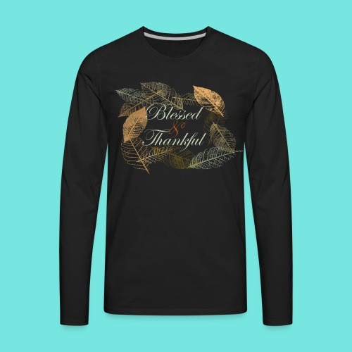 Blessed & Thankful - Men's Premium Long Sleeve T-Shirt