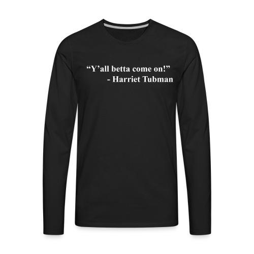 Harriet Tubman - Men's Premium Long Sleeve T-Shirt